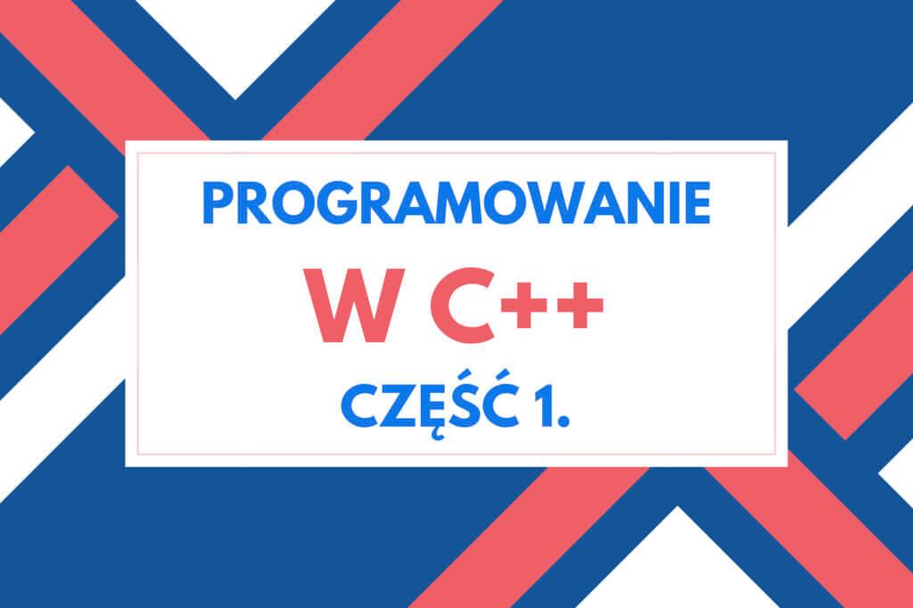 Programowanie wC++ - Podstawy domatury zinformatyki