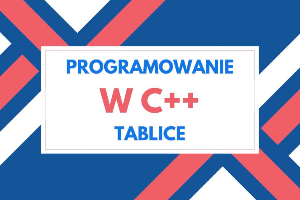 tablice wjęzyku c++