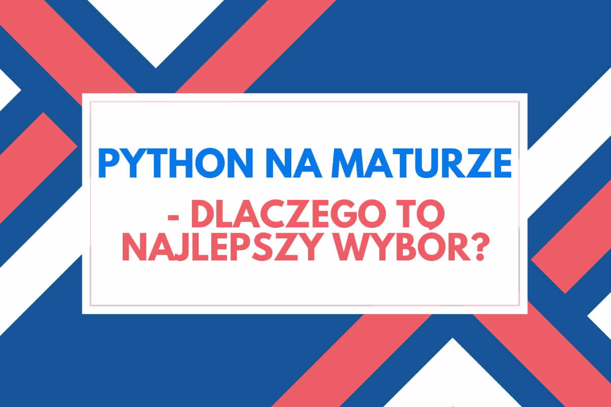 Python na maturze jako najlepszy wybór